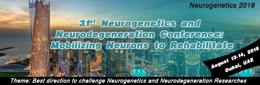 31st Neurogenetics and Neurodegeneration Conference: Mobilizing Neurons to Rehabilitate